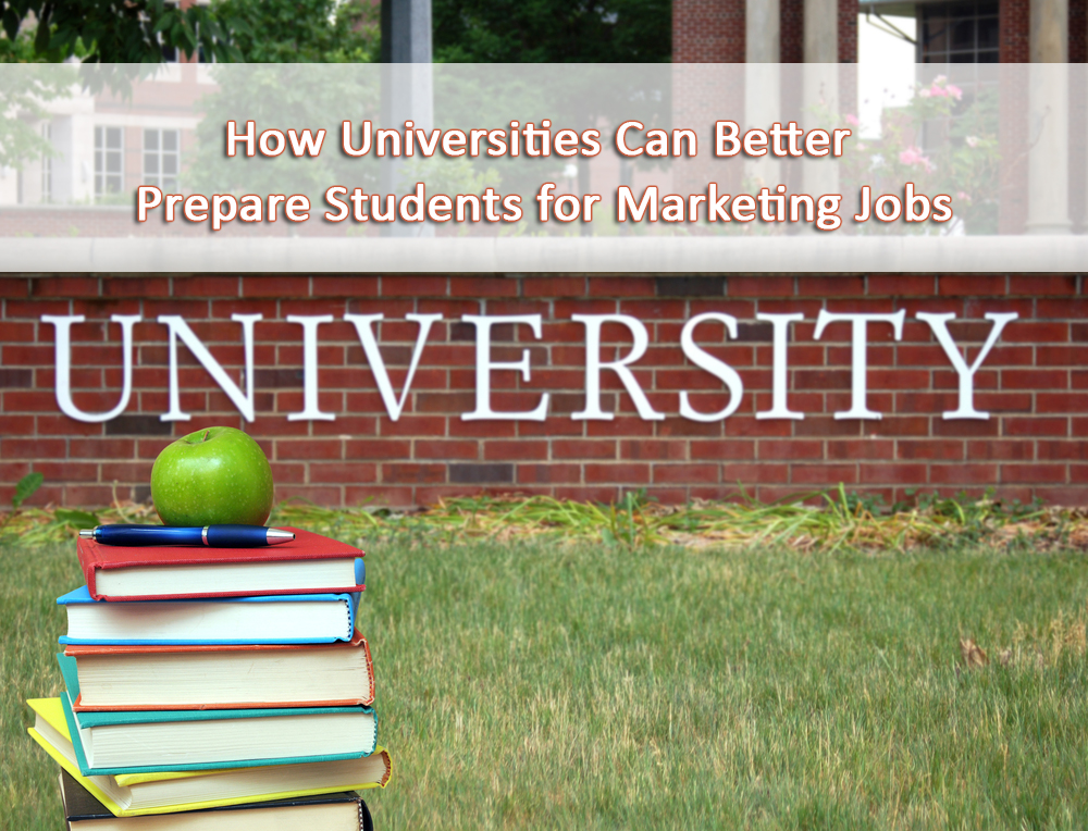 How Universities Can Better Prepare Students for Marketing Jobs