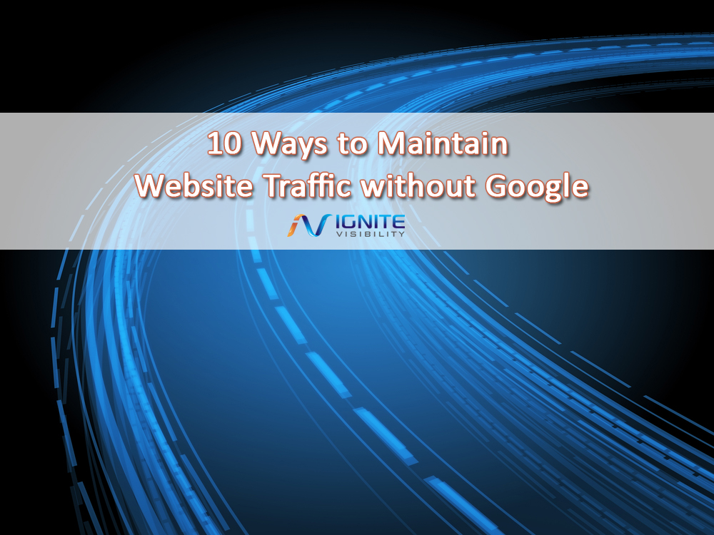 10 Ways to Maintain Website Traffic without Google