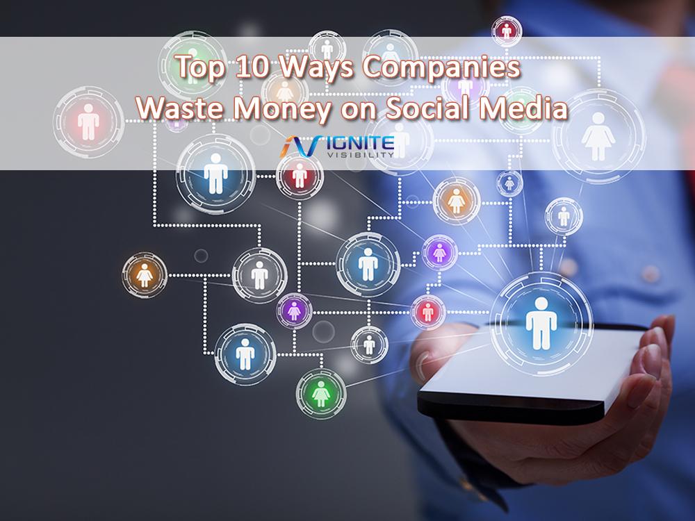 Top 10 Ways Companies Waste Money on Social Media