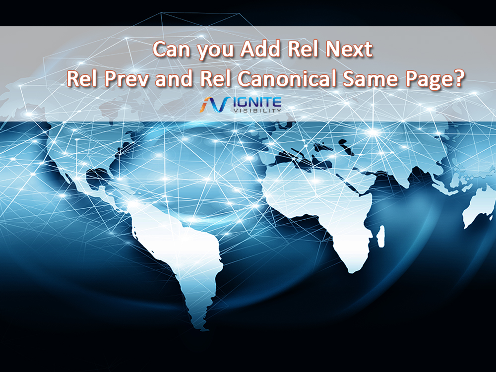 Can you Add Rel Next Rel Prev and Rel Canonical Same Page?