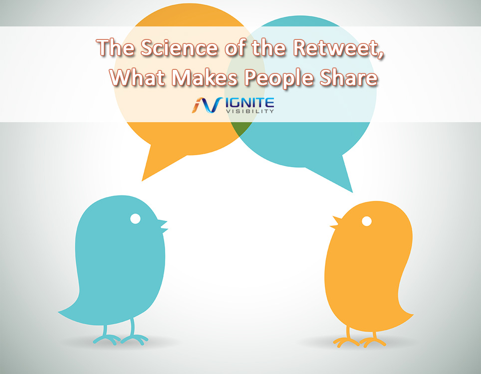 The Science of the Retweet, What Makes People Share