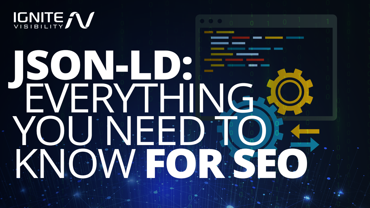 Everything You Need to know about JSON-LD for SEO