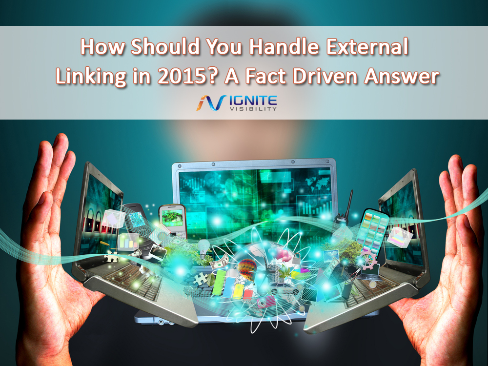 How Should You Handle External Linking in 2015? A Fact Driven Answer