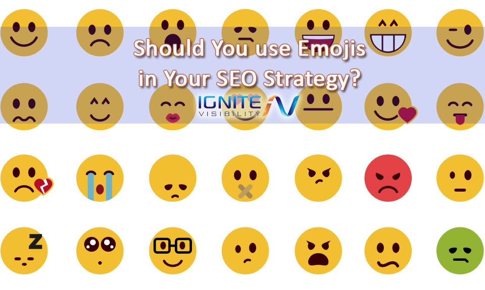 Should You Use Emojis In Your SEO Strategy Ignite Visibility