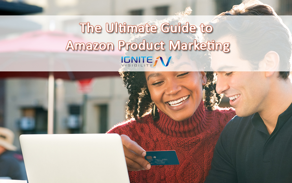 Selling on Amazon, The Ultimate Guide to Amazon Product Marketing