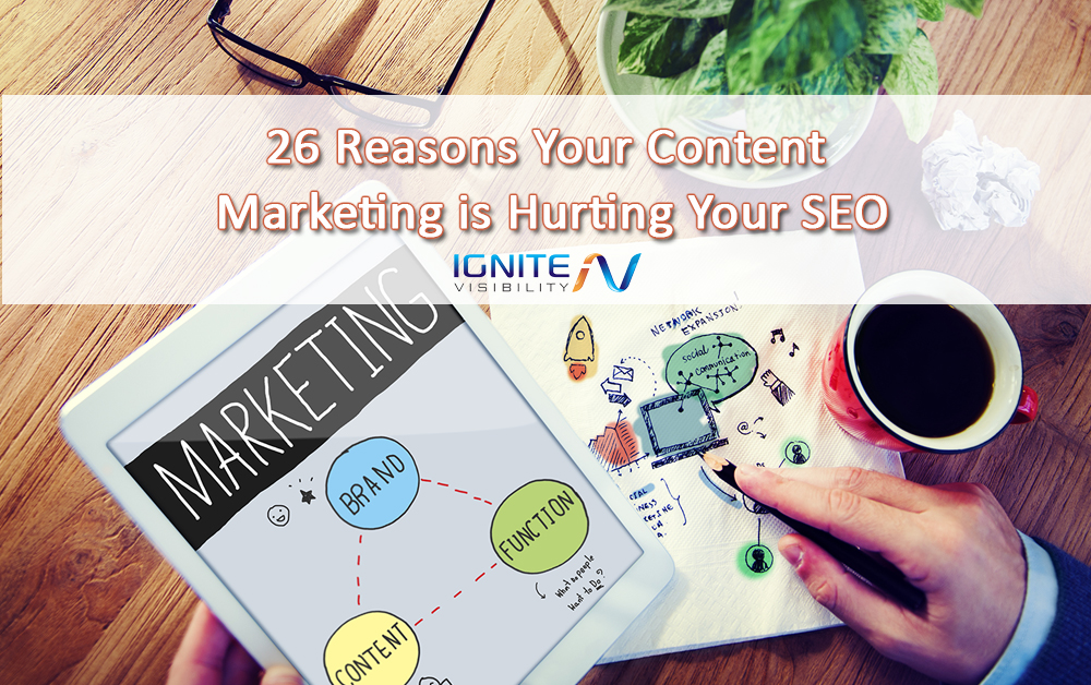 Top 26 Reasons Your Content Marketing is Hurting Your SEO