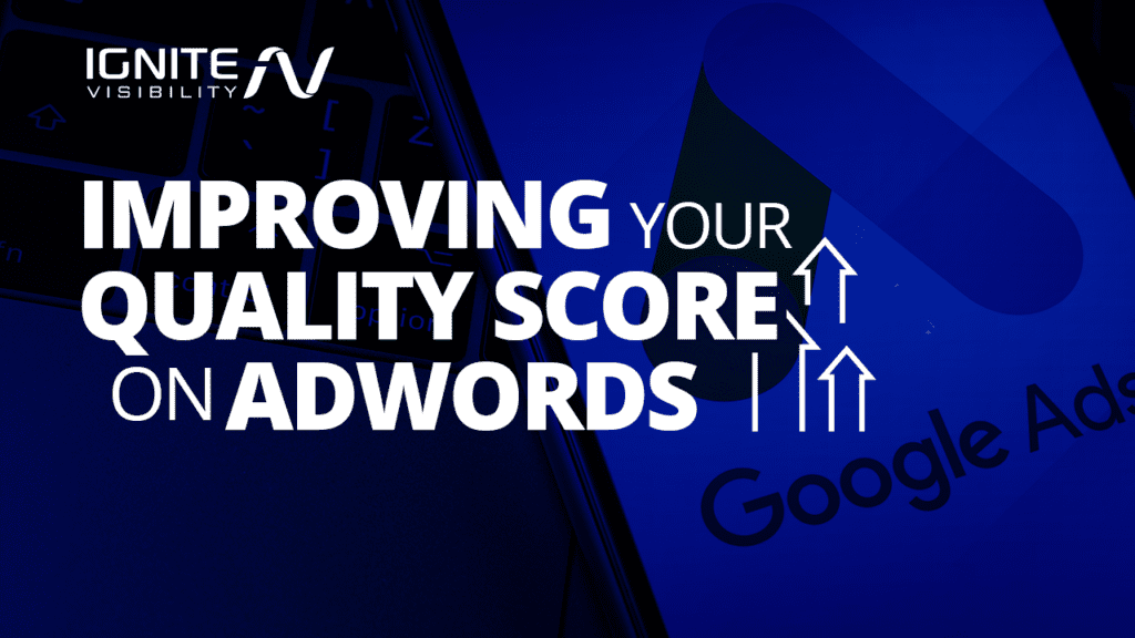 Improving your quality score with adwords