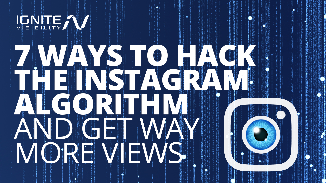 7 Ways to Hack the Instagram Algorithm (and Get Way More Views