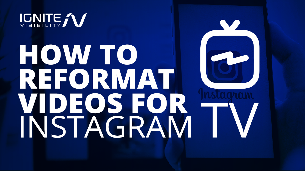 How to Reformat Videos for IGTV