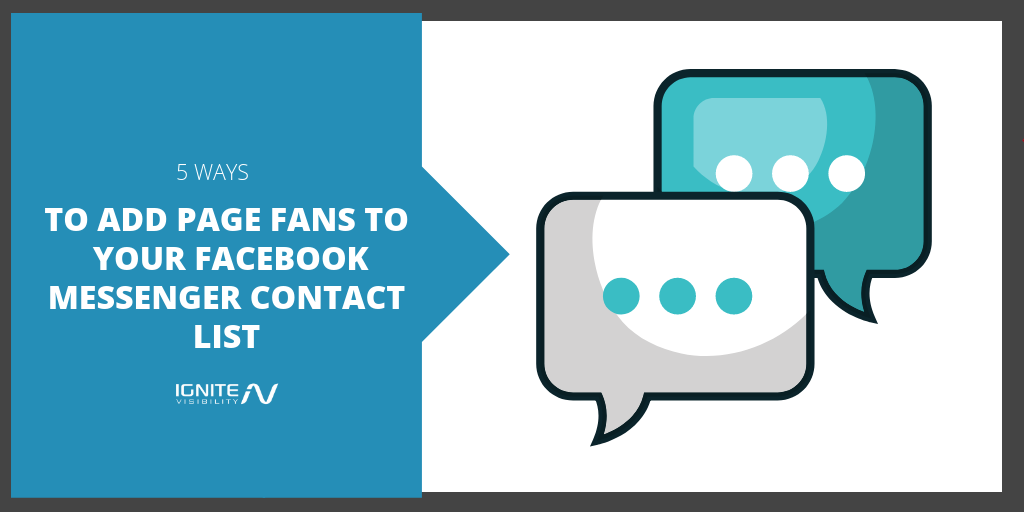 5 Ways to Add Page Fans to Your Facebook Messenger Contact List