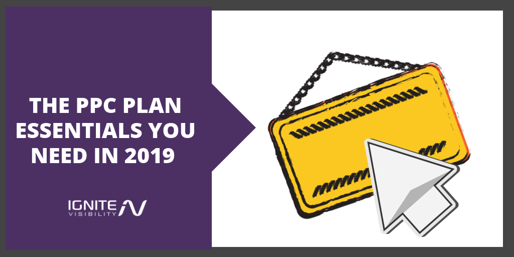 The PPC Plan Essentials You Need in 2019