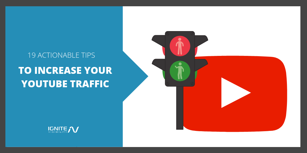 19 Actionable Tips To Increase Your Youtube Traffic