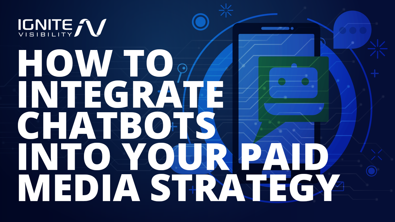 How to Integrate Chatbots Into Your Paid Media Strategy