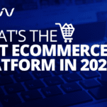 best ecommerce platform in 2020