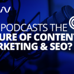 Are podcast the future of SEO