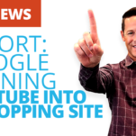 Google may be turning Youtube into shopping site