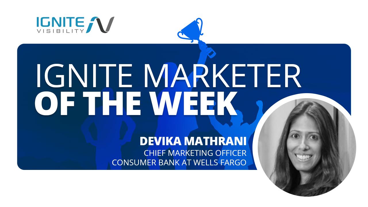 Devika Mathrani, Chief Marketing Officer for, Consumer Bank, at Wells Fargo