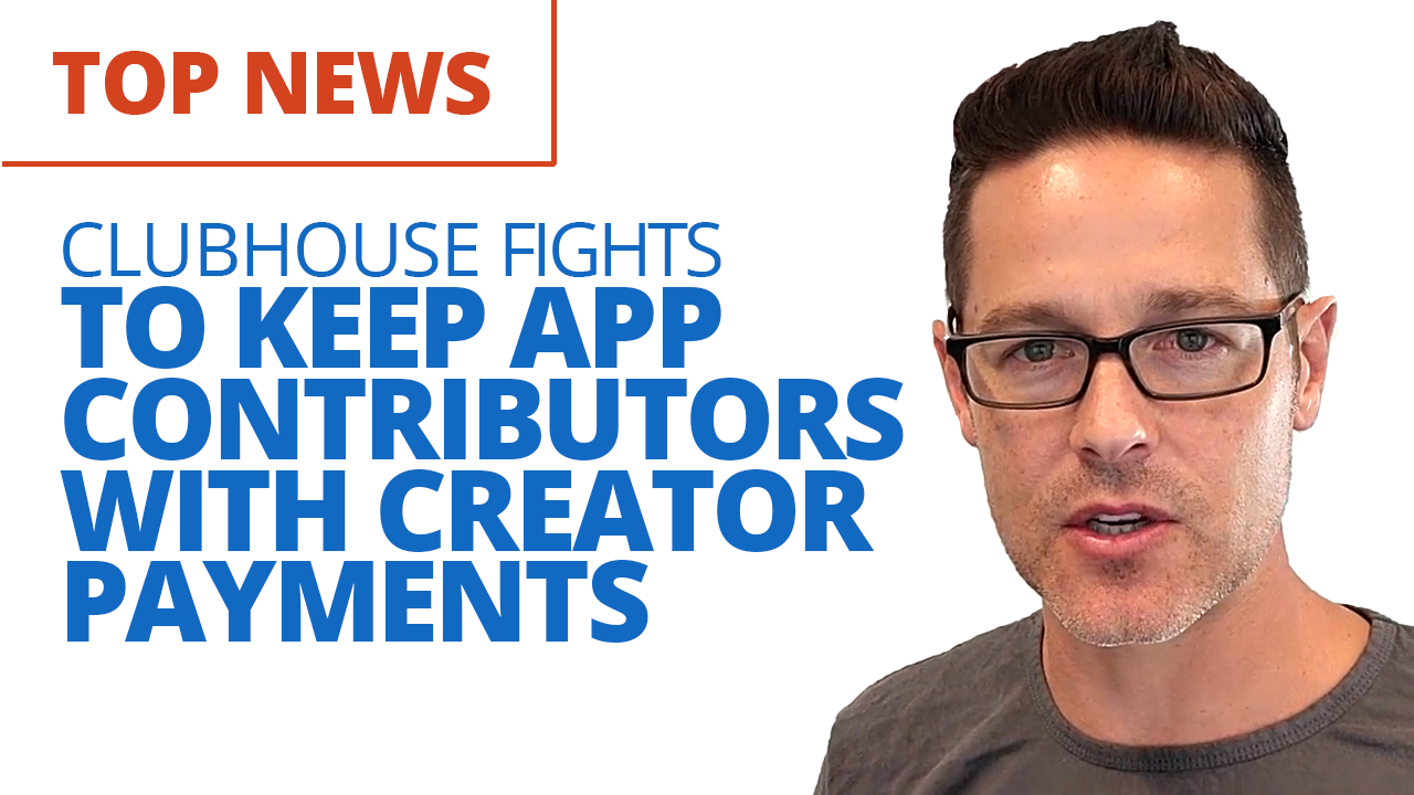 Clubhouse Fights to Keep App Contributors with Creator Payments