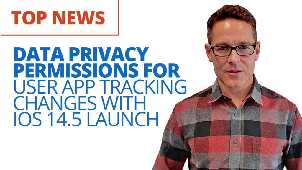 Data Privacy Permissions For User App Tracking Changes With iOS 14.5 Launch