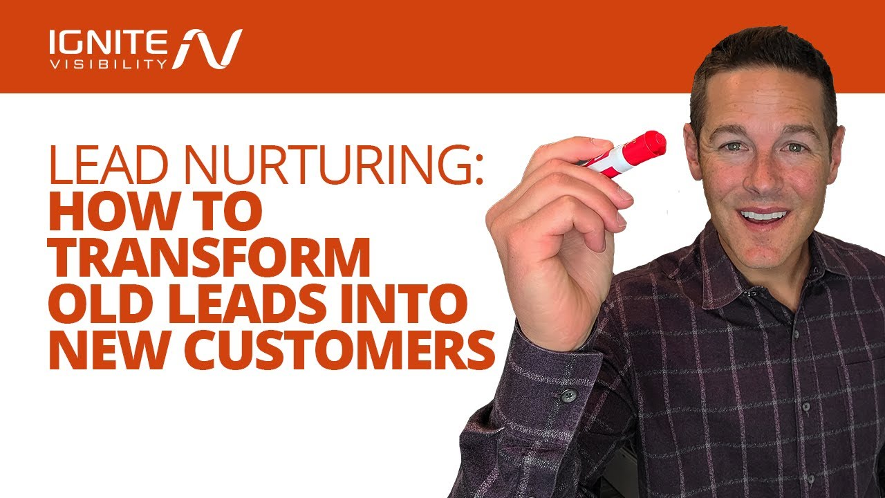 Lead Nurturing: How to Transform Old Leads Into New Customers