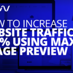 How to Increase Website Traffic 300% Using Max Image Preview